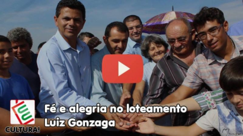 Fé e alegria no Loteamento Luiz Gonzaga | É-Cultura!